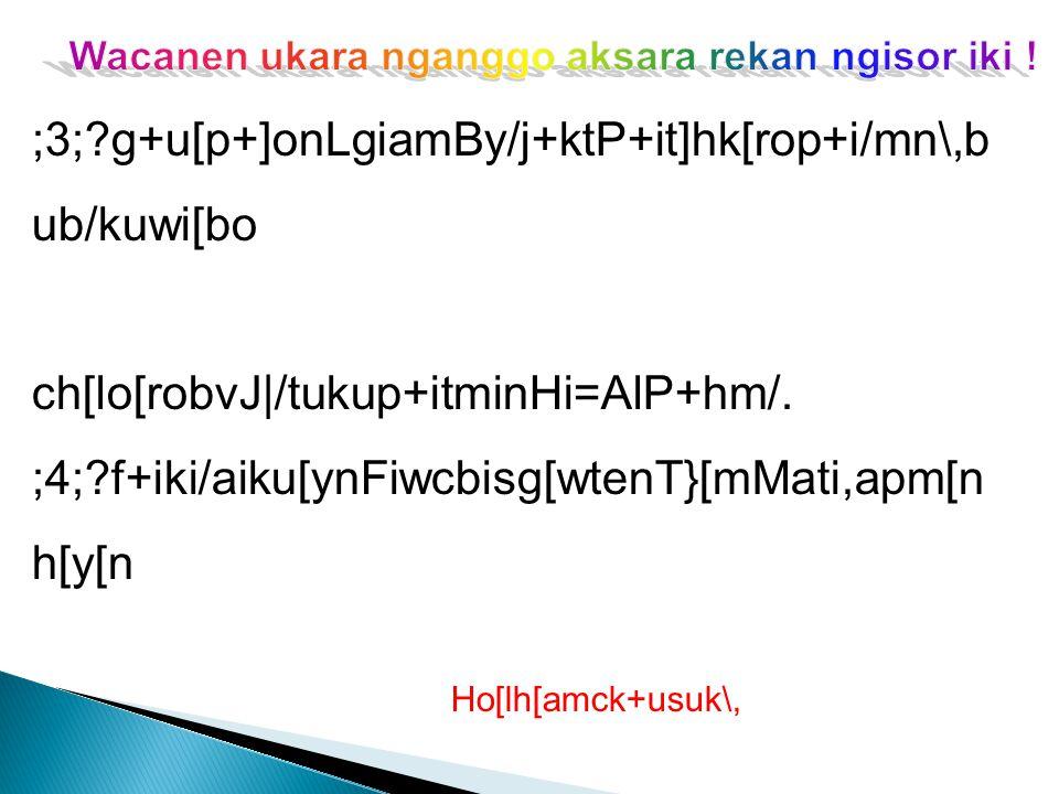 ;3; g+u[p+]onLgiamBy/j+ktP+it]hk[rop+i/mn\,bub/kuwi[bo